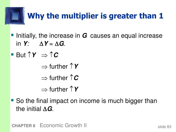 Why the multiplier is greater than 1
