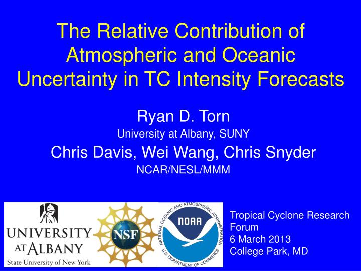 the relative contribution of atmospheric and oceanic uncertainty in tc intensity forecasts n.