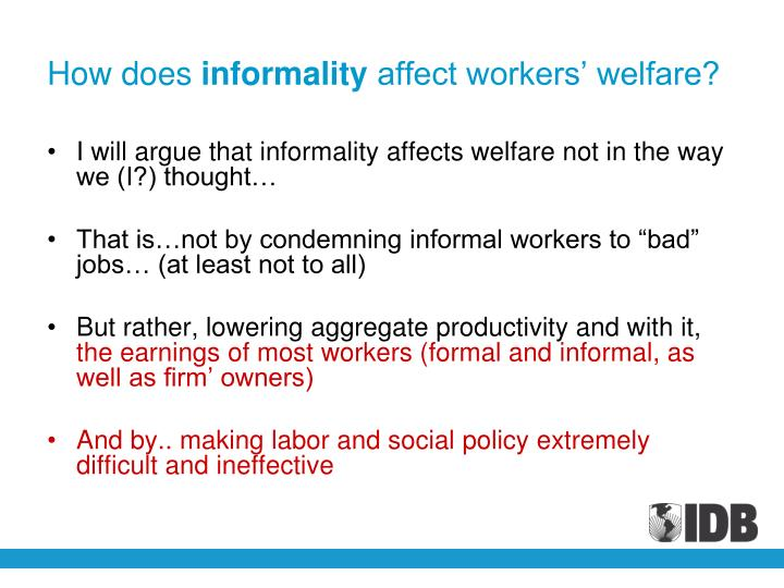 How does informality affect workers welfare