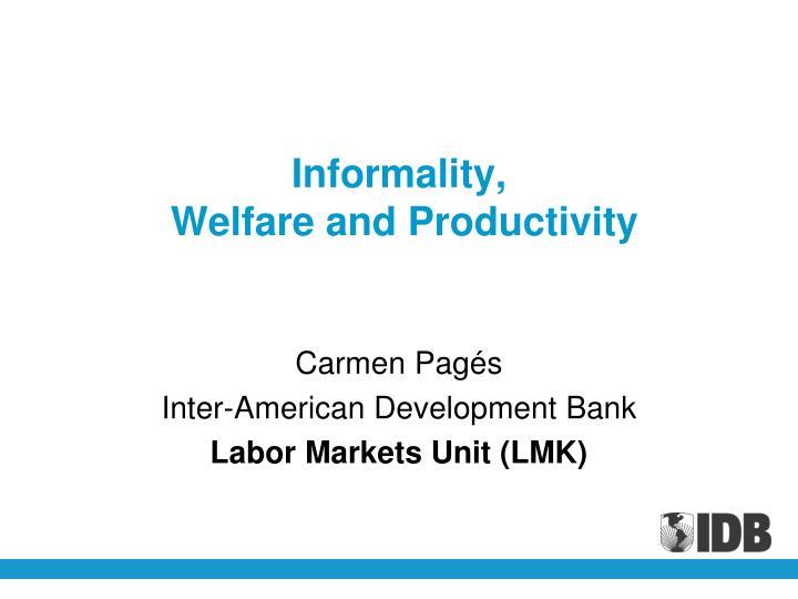 Informality welfare and productivity