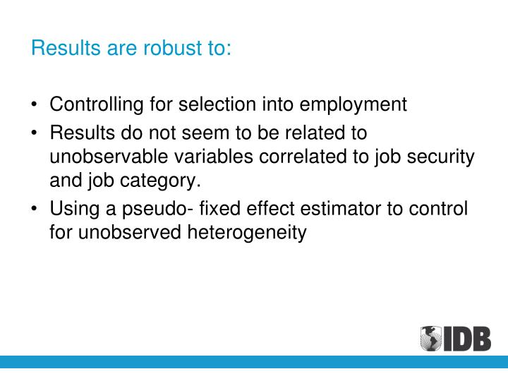 Results are robust to: