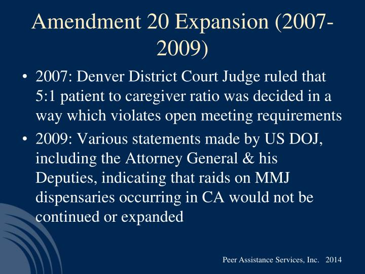 Amendment 20 Expansion (2007-2009)