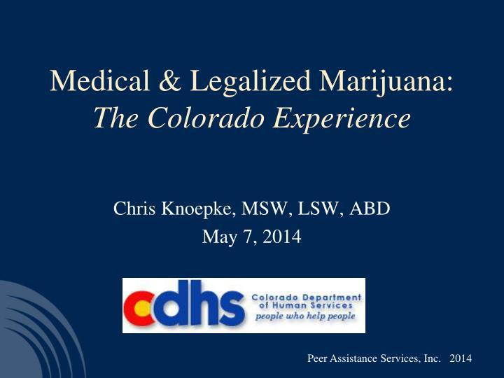 Medical legalized marijuana the colorado experience