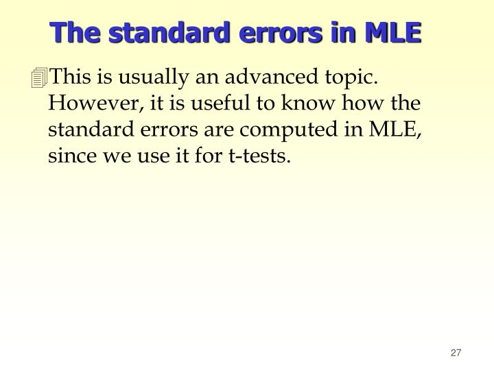 The standard errors in MLE