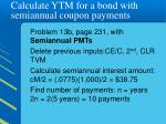 calculate ytm for a bond with semiannual coupon payments