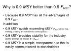why is 0 9 msy better than 0 9 f msy