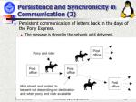 persistence and synchronicity in communication 2