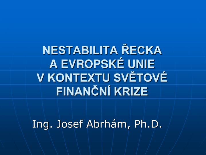 Nestabilita ecka a evropsk unie v kontextu sv tov finan n krize