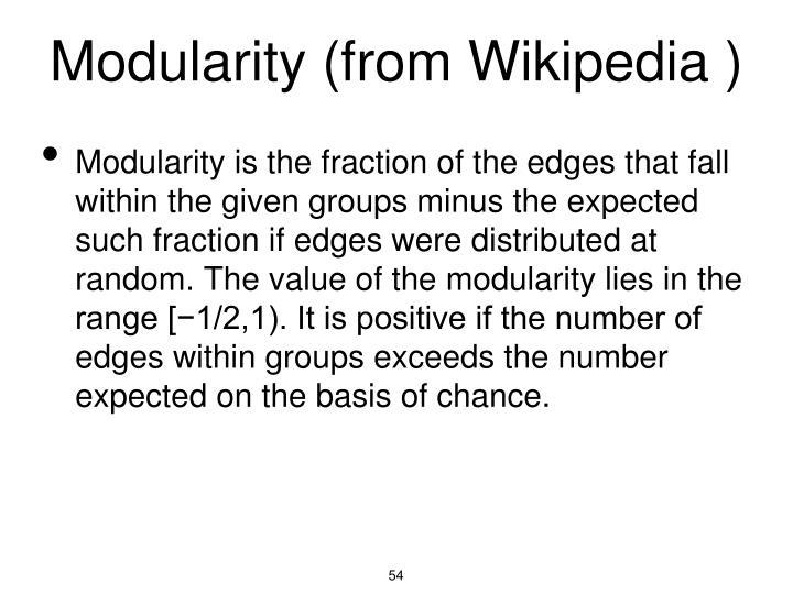 Modularity (from Wikipedia )