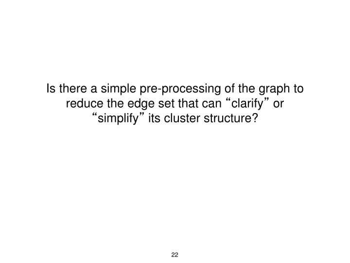 Is there a simple pre-processing of the graph to reduce the edge set that can