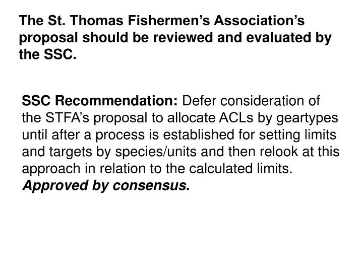 The St. Thomas Fishermen's Association's proposal should be reviewed and evaluated by the SSC.