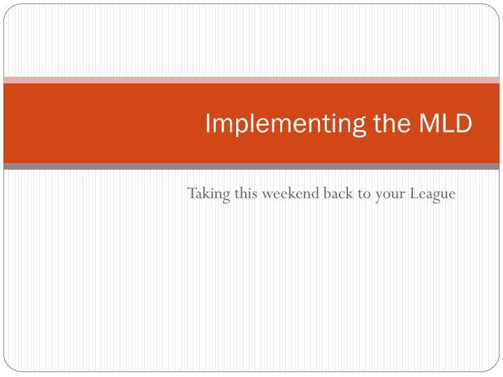 implementing the mld