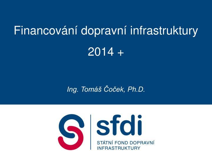 Financování dopravní infrastruktury 2014 +