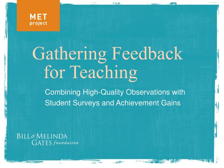 Combining high quality observations with student surveys and achievement gains