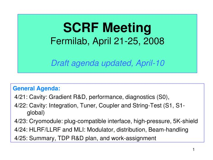 Scrf meeting fermilab april 21 25 2008 draft agenda updated april 10