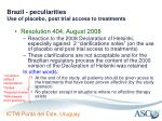 brazil peculiarities use of placebo post trial access to treatments