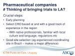 pharmaceutical companies thinking of bringing trials to la