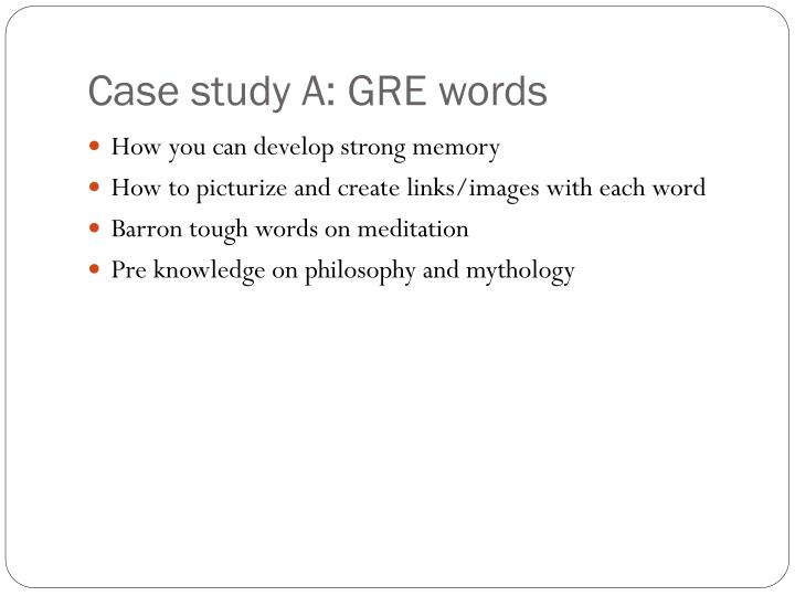 Case study A: GRE words