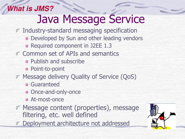 What is JMS?