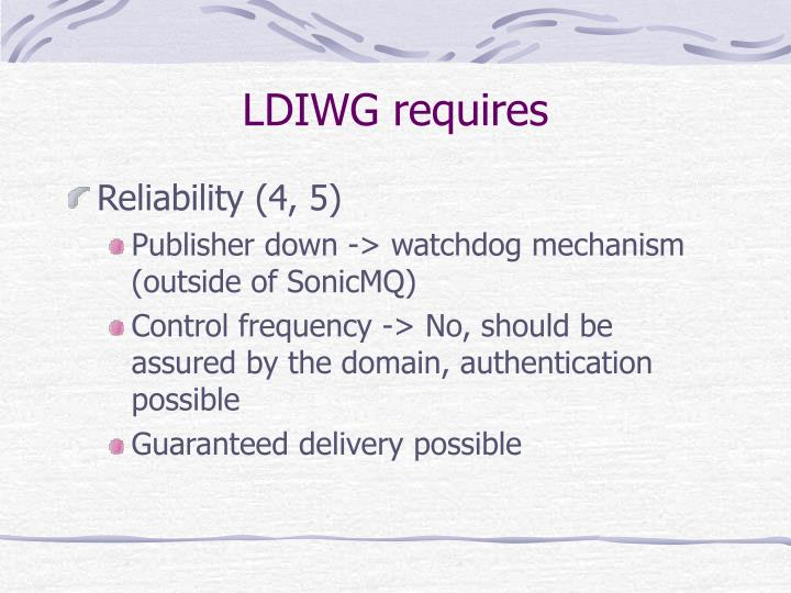 LDIWG requires