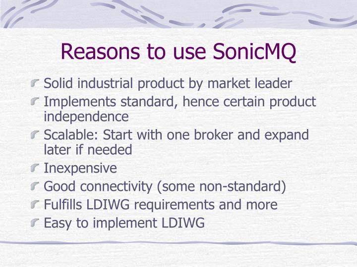 Reasons to use SonicMQ