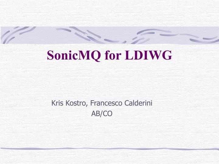 Sonicmq for ldiwg