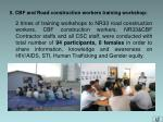 5 cbf and road construction workers training workshop