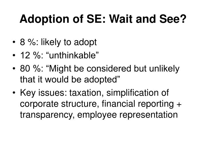 Adoption of SE: Wait and See?