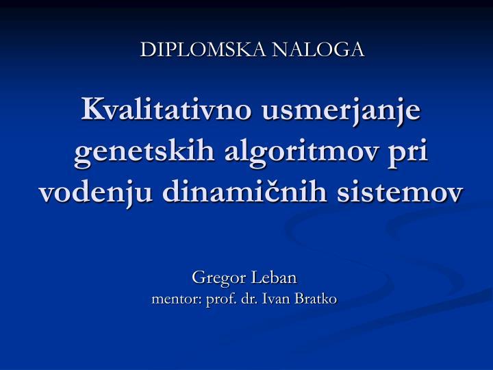 kvalitativno usmerjanje genetskih algoritmov pri vodenju dinami nih sistemov n.