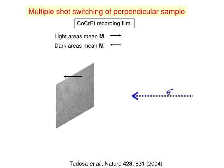 Multiple shot switching of perpendicular sample