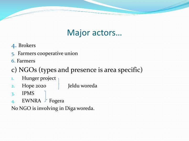 Major actors…