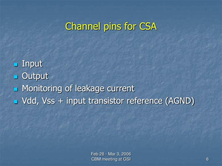 Channel pins for CSA