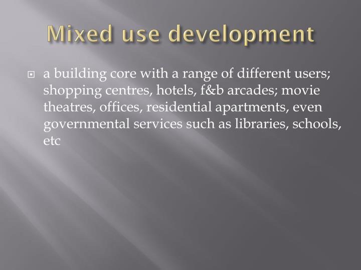 Mixed use development