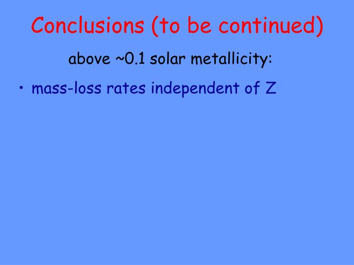 Conclusions (to be continued)
