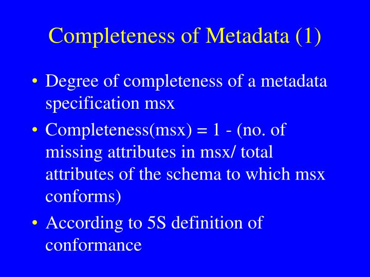 Completeness of Metadata (1)