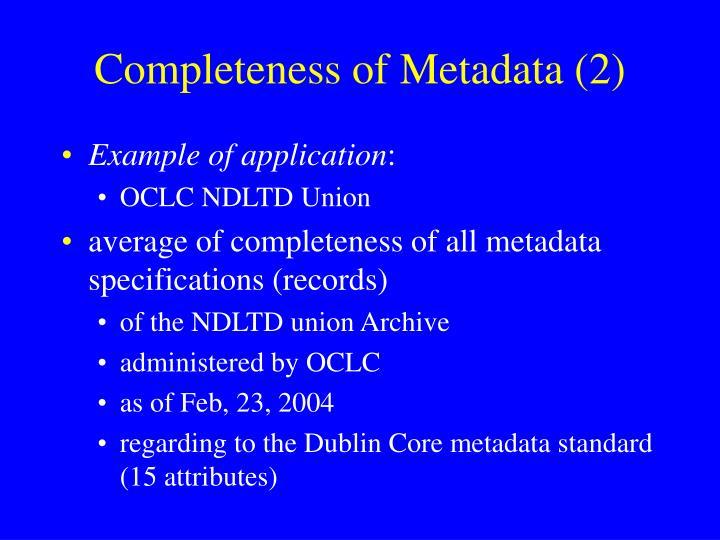 Completeness of Metadata (2)
