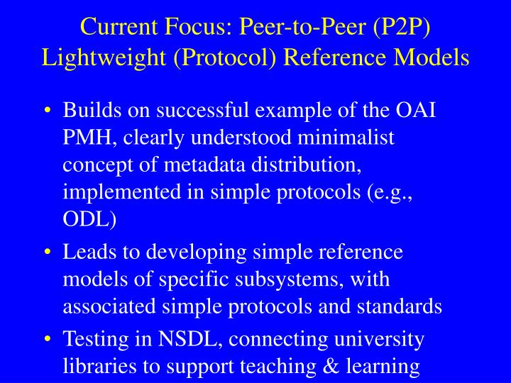 Current Focus: Peer-to-Peer (P2P) Lightweight (Protocol) Reference Models