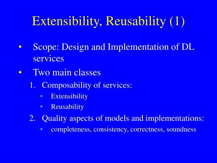 Extensibility, Reusability (1)