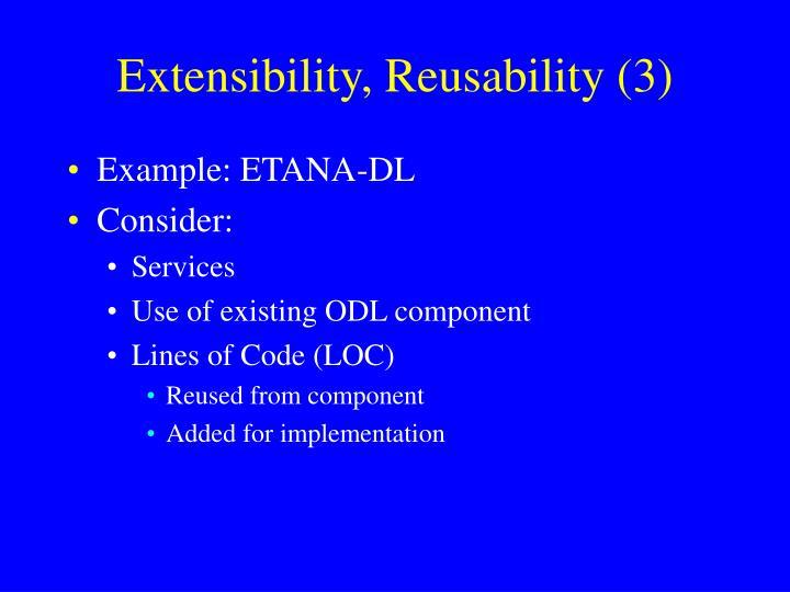 Extensibility, Reusability (3)