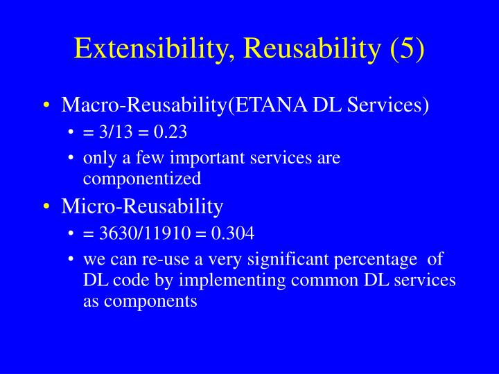 Extensibility, Reusability (5)
