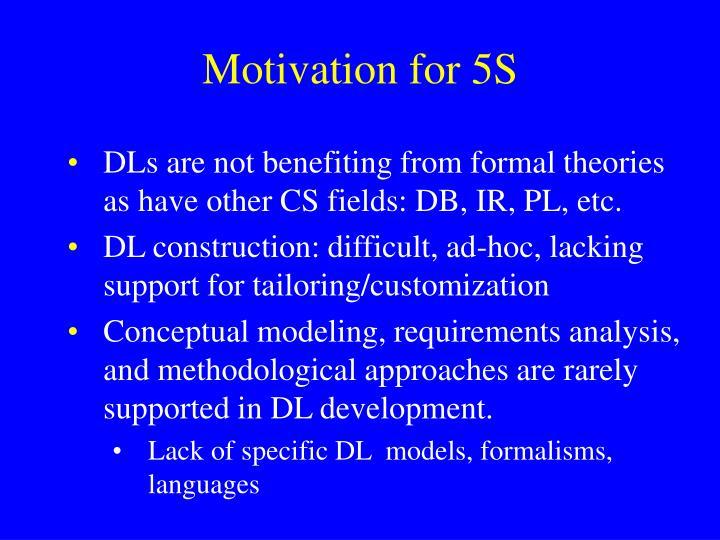 Motivation for 5S