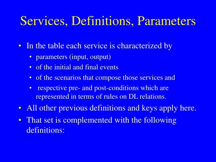 Services, Definitions, Parameters
