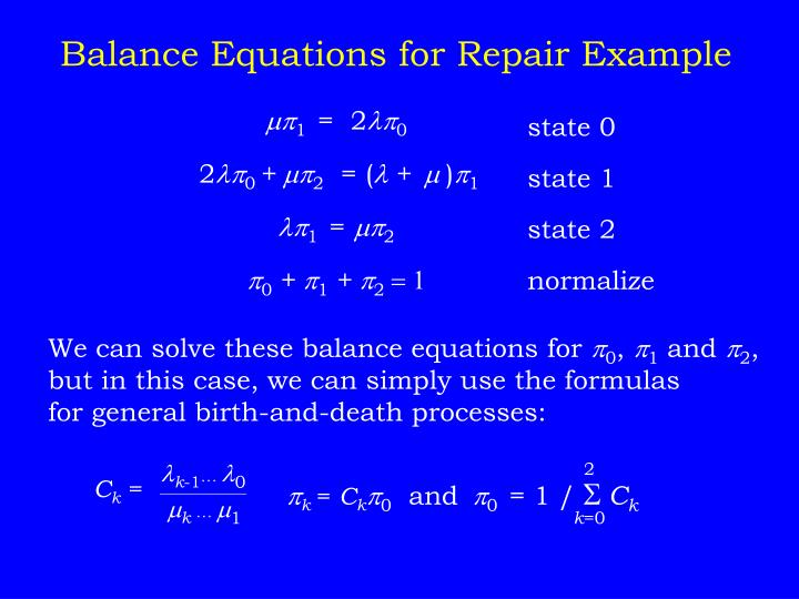 We can solve these balance equations for