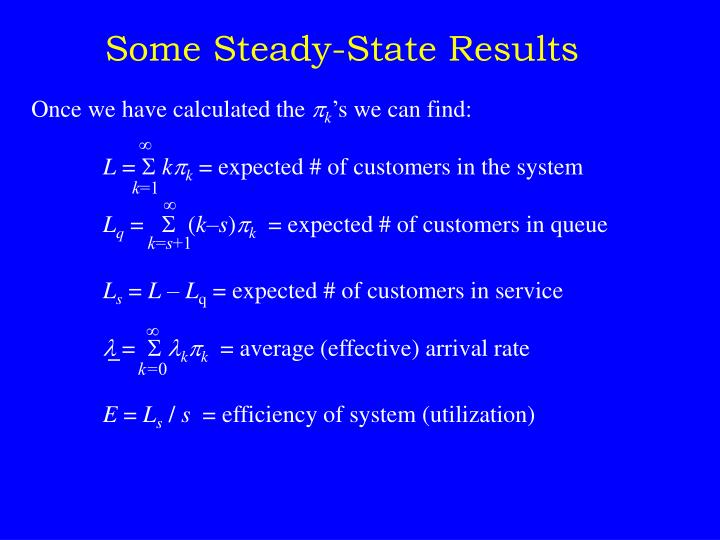 Some Steady-State Results
