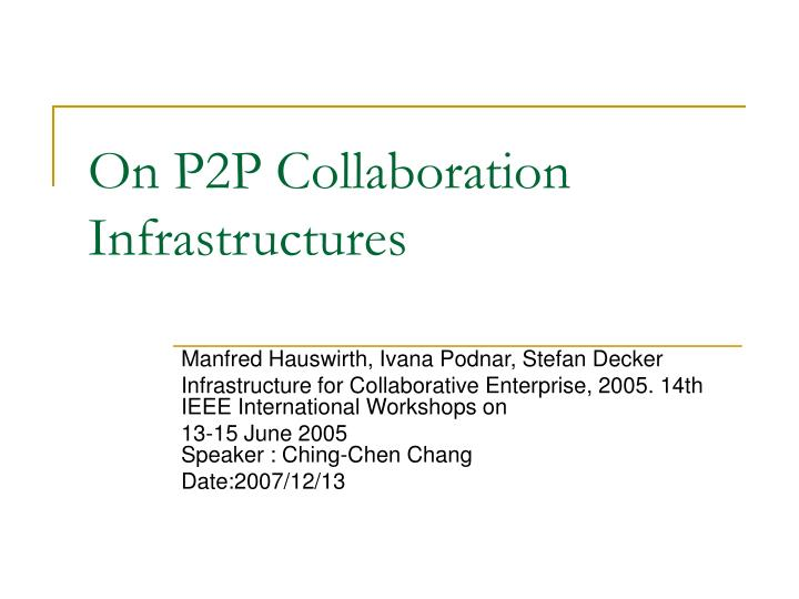 On p2p collaboration infrastructures