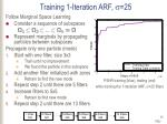 training 1 iteration arf 25