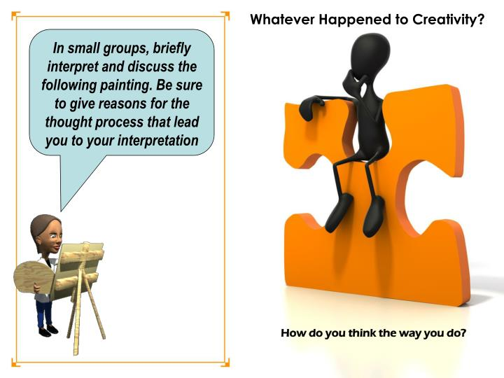 Whatever Happened to Creativity?