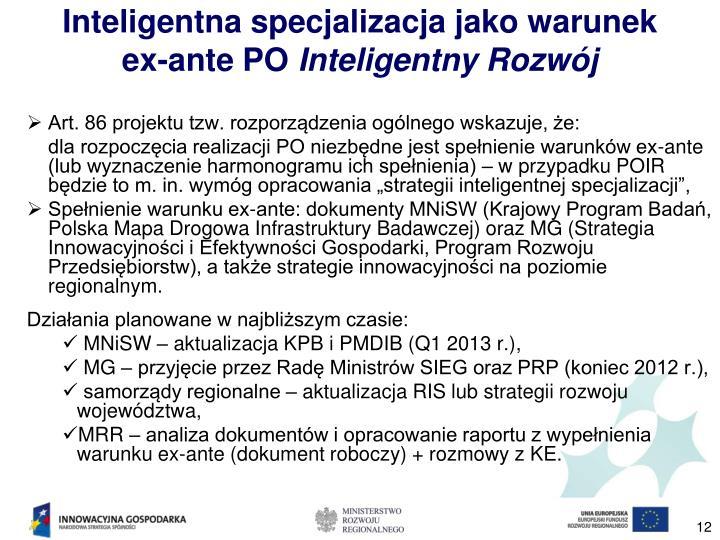 Inteligentna specjalizacja jako warunek        ex-ante PO