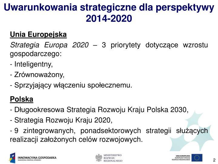 Uwarunkowania strategiczne dla perspektywy 2014-2020