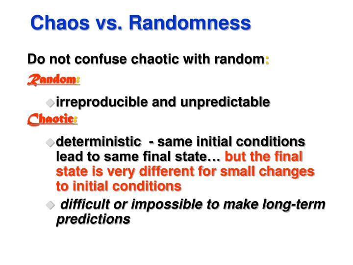 Chaos vs. Randomness